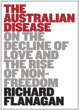 The Australian Disease: On the Decline of Love and the Rise of Non-freedom