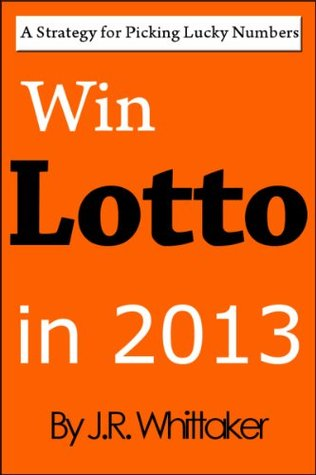 Win Lotto in 2013 (A Strategy for Picking Lucky Numbers)