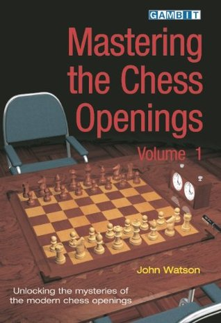 Mastering the Chess Openings volume 1 by John L.  Watson