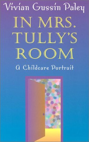 In Mrs. Tully's Room by Vivian Gussin Paley