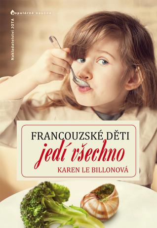 Francouzské děti jedí všechno by Karen Le Billon