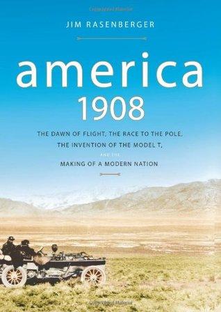 America, 1908 by Jim Rasenberger