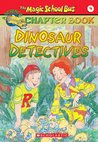 Dinosaur Detectives (The Magic School Bus Chapter Book, #9)