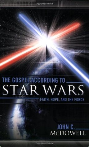 The Gospel According to Star Wars by John C. McDowell