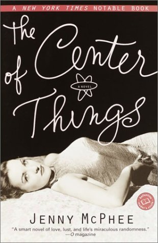 The Center of Things by Jenny McPhee