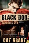 Black Dog (Bannon's Gym, #1)