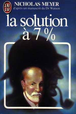 La Solution à 7% : d'après un manuscrit inédit du Dr. Watson