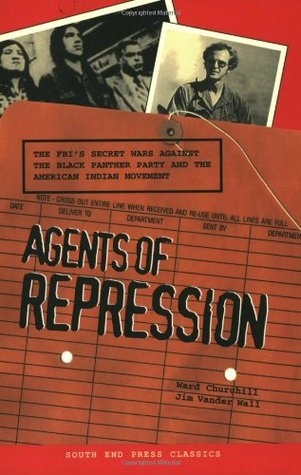 Agents Of Repression The FBIs Secret Wars Against The Black Panther Party And The American Indian Movement