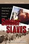 Soldier Slaves: Abandoned by the White House, Courts, and Congress