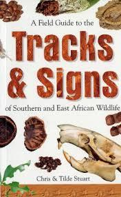 a-field-guide-to-the-tracks-and-signs-of-southern-and-east-african-wildlife