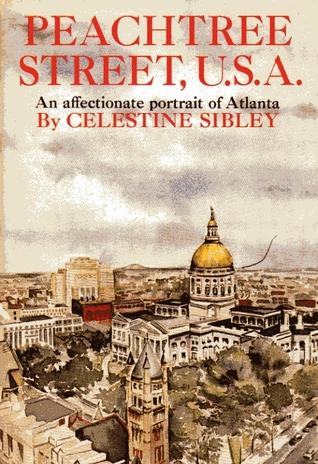 Peachtree Street, USA: A Personal Look at Atlanta and Its History