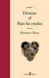Demian / Bajo las ruedas by Hermann Hesse