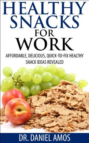 Healthy snacks for work affordable delicious quick to fix healthy 20527330 forumfinder Image collections