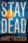 Stay Dead (Elise Sandburg #2)