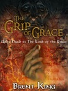 The Grip of Grace by Brent King