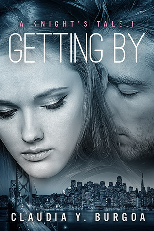 Getting By (A Knight's Tale #1)
