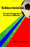 The Referee's Survival Guide