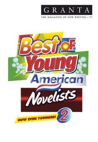 Granta 97: Best of Young American Novelists 2