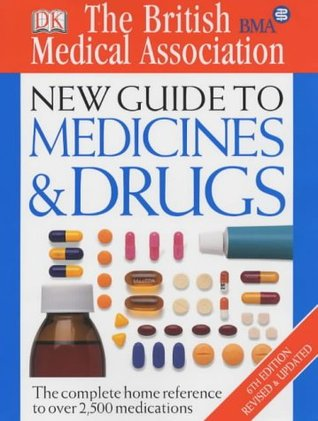 BMA New Guide to Medicine and Drugs by John A. Henry