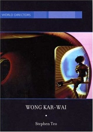Wong Kar-Wai by Stephen Teo