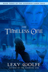 The Timeless One (The Sundered Lands Saga, #3)