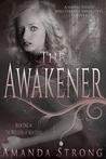 The Awakener (The Watchers of Men, #1)
