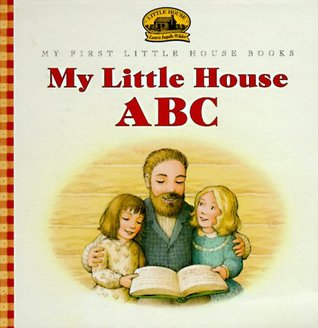 My Little House ABC (My First Little House Books)