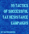 99 Tactics of Successful Tax Resistance Campaigns