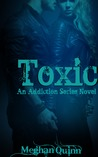 Toxic (Addiction, #1)