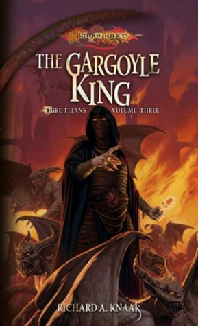 The Gargoyle King by Richard A. Knaak