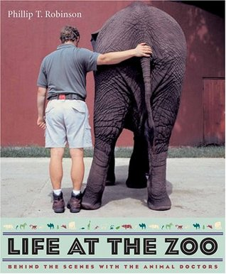 Life at the Zoo by Phillip T. Robinson