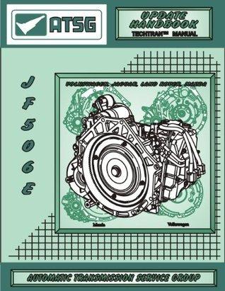 ATSG Jatco JF506E Update Techtran Transmission Rebuild Manual (Supplemental) (Volkswagen, Jaguar, Land Rover, Mazda)