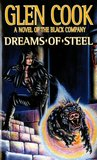 Dreams of Steel (The Chronicles of the Black Company, #5)
