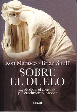 Sobre el duelo: la pérdida, el consuelo y el crecimiento interior by Ron Marasco