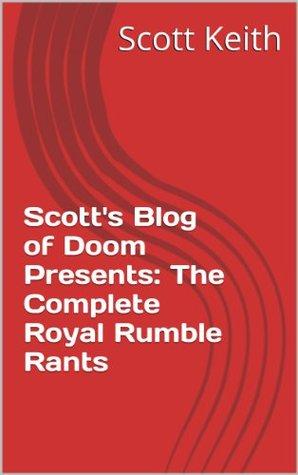 Scott's Blog of Doom Presents: The Complete Royal Rumble Rants