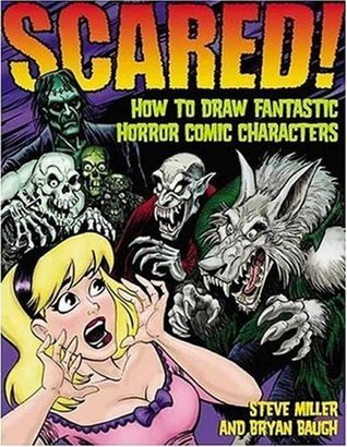 Scared!: How to Draw Fantastic Horror Comic Characters