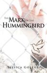 The Mark of the Hummingbird (Hummingbird #1)