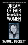 Dream of Fair to Middling Women: A Novel