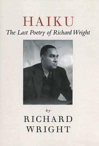 Haiku: The Last Poetry of Richard Wright