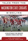 Tales from the Washington State Cougars Sideline: A Collection of the Greatest Cougars Stories Ever Told