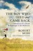 The Boy Who Died and Came Back by Robert Moss