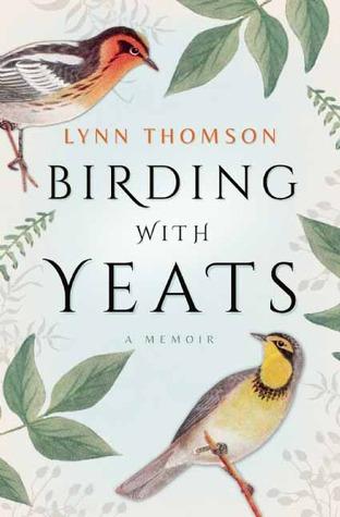 Birding with Yeats: A Mother's Memoir