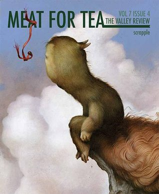 Meat For Tea: The Valley Review, Vol. 7, Issue 4