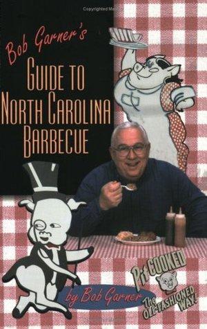 Bob Garner's Guide to North Carolina Barbeque