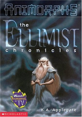 The Ellimist Chronicles (Animorphs Chronicles, #4)