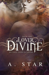 Lover, Divine by A. Star