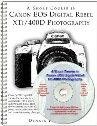 A Short Course in Canon EOS Digital Rebel XTi/400D Photography book/ebook