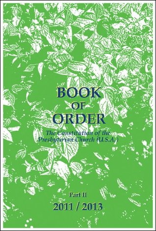 Book of Order 2011/2013: The Constitution of the Presbyterian Church (U.S.A.), Part II
