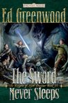 The Sword Never Sleeps (Knights of Myth Drannor, #3)