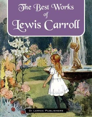 The Best of Lewis Carroll (Annotated)